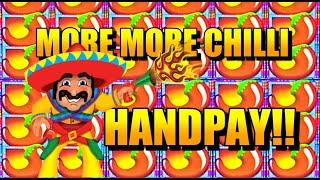 JACKPOT HANDPAY: MORE MORE CHILLI SLOT!
