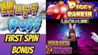 First Spin Bonus on Huff & Puff! Bonuses on Piggy Bankin & Hold Onto Your Hat.