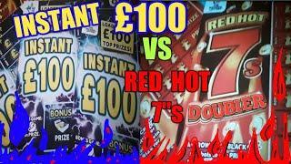 """Scratchcard  Battle......RED HOT"""" 7s"""" DOUBLER..VERSES...INSTAND £100.....WHoooooOOOOO"""