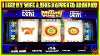 I LEFT MY WIFE AND THIS HAPPENED! JACKPOT HANDPAY ON MAYAN WHEEL
