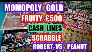 "FRUITY £500s..Scrabble Cashword..CASH LINES...MONOPOLY GOLD Scratchcards.......""Robert Vs Peanut""..."
