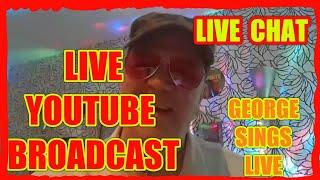 LIVE BROADCAST  ON  YOUTUBE........George..and the Gang.