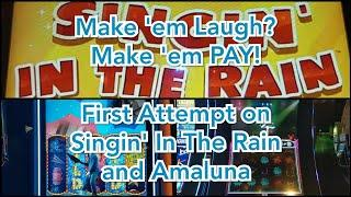 Make 'em Laugh?  Make 'em PAY! - My 1st Attempt on Singin' In the Rain and Amaluna Slots