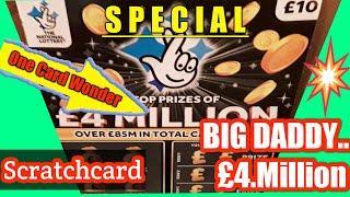 "WOW!..Special..ONE ONLY""BIG DADDY""Scratchcard.£4 Million....WIN or LOSE...Here we GooooOOOOO!!!"
