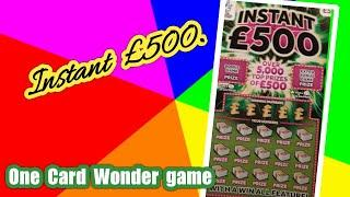 Look what we have...its an INSTANT £500..scratchcard....One Card Wonder Game...mmmmmmMMM