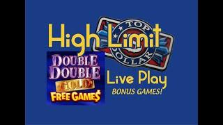 Top Dollar High Limit Live Play!  New Game-Double Double Gold Progressive! $15, $20 & $25 Bets