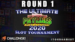 ULTIMATE PAYLINES SLOT TOURNAMENT  ROUND NIGHT 1  IGT SLOTS
