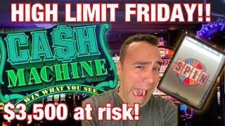 $3500 High Limit Friday!!    $5-$100 WHEEL OF FORTUNE    CASH MACHINE WIN    EEEEE!