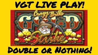 VGT CRAZY BILL GOLD STRIKE | DOUBLE OR NOTHING | $3 MAX BET