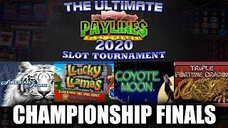 CHAMPIONSHIP / FINALS  FINAL NIGHT ULTIMATE PAYLINES SLOT TOURNAMENT