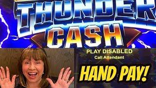 JACKPOT HANDPAY ON THUNDER CASH!