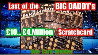 Here we are with the Last of theBig daddy £10£4.Million Scratchcard.One Card Wonder game
