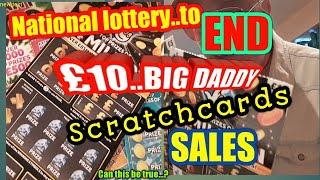 •Look like •THE END of £4.Million £10..BIG DADDY• Scratchcards..•from what I'v been told•