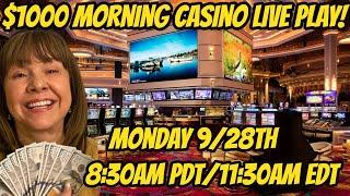 $1000  Morning Casino Slot Live Play 9/28