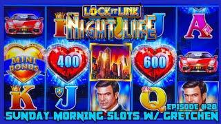 Lock It Link Night Life High Limit $20 Bonus Round SUNDAY MORNING SLOTS WITH GRETCHEN EPISODE #28