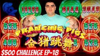 Prancing Pigs Slot Machine BONUS ! $500 Challenge To Win At Casino EP-18